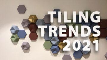 Tiling Trends 2021
